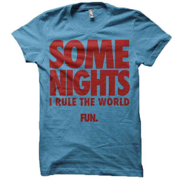 Turquoise Some Nights T-Shirt