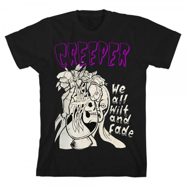 Creeper We All Wilt and Fade T-Shirt