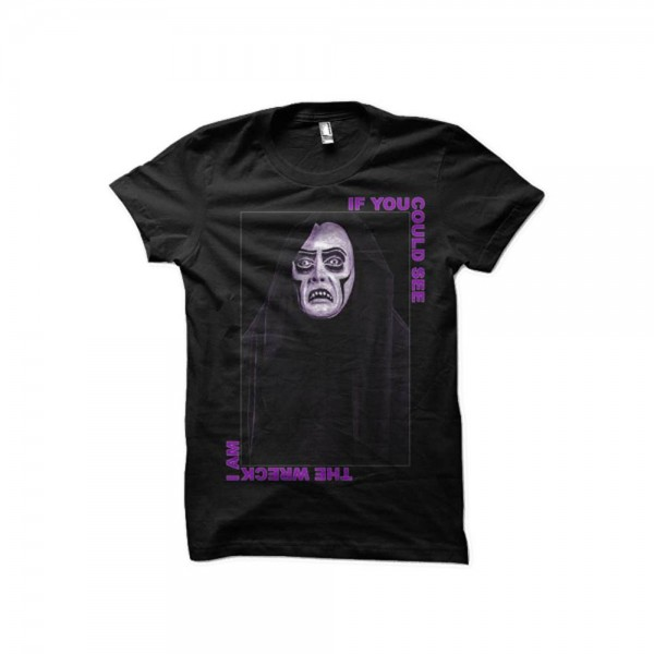 If You Could See The Wreck I Am T-Shirt