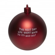 It's Christmas So We'll Stop Bauble