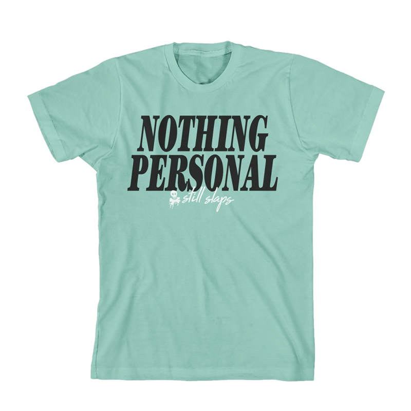 Nothing Personal Still Slaps T-Shirt