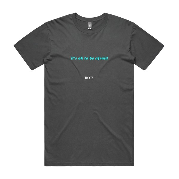 It's ok to be Afraid T-shirt
