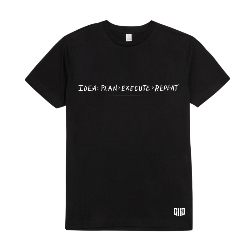 Limited Edition Idea, Plan, Execute, Repeat Black T-shirt