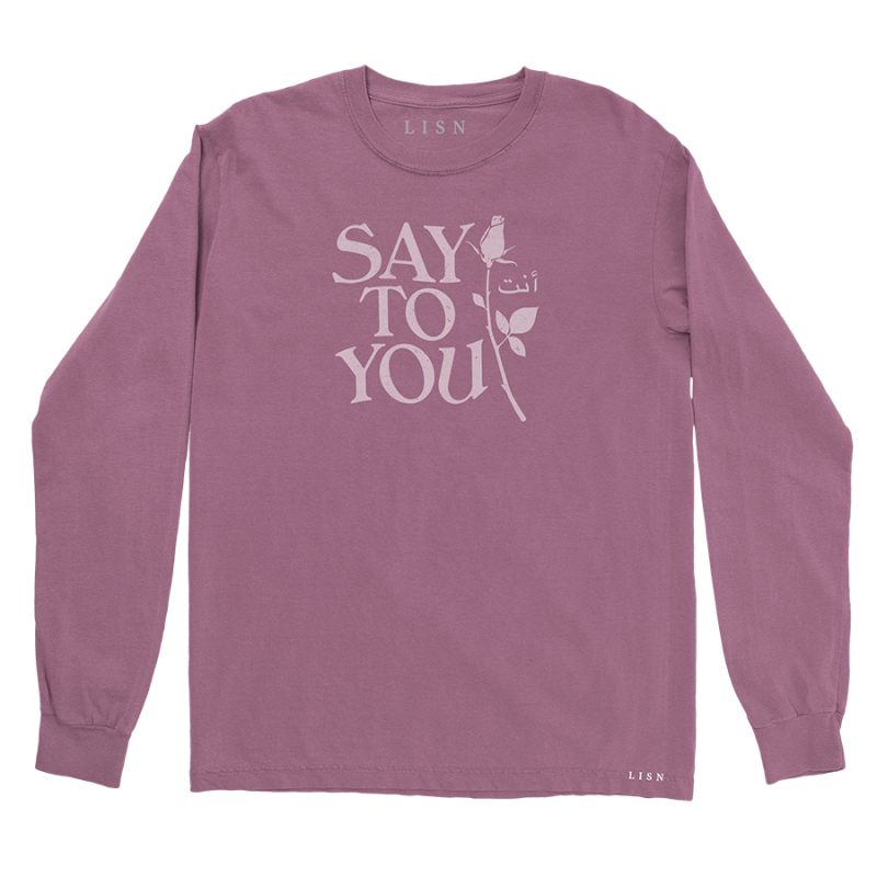 Say to You Longsleeve T-Shirt