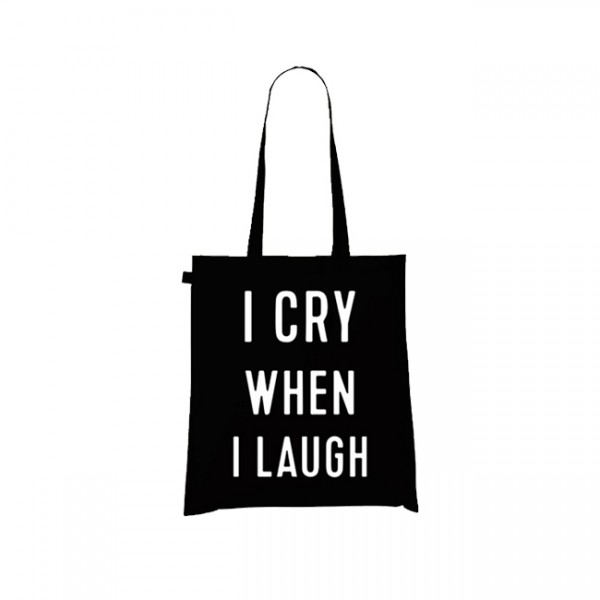 I Cry When I Laugh Tote Bag