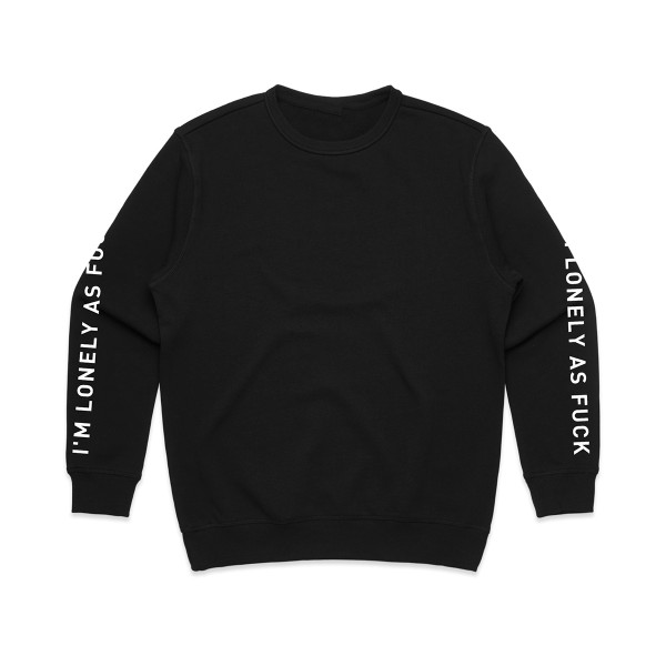 F**k, I'm Lonely Sweatshirt