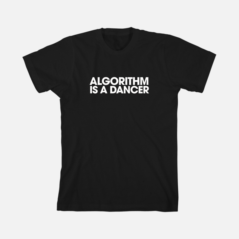 Algorithm Is A Dancer T-Shirt