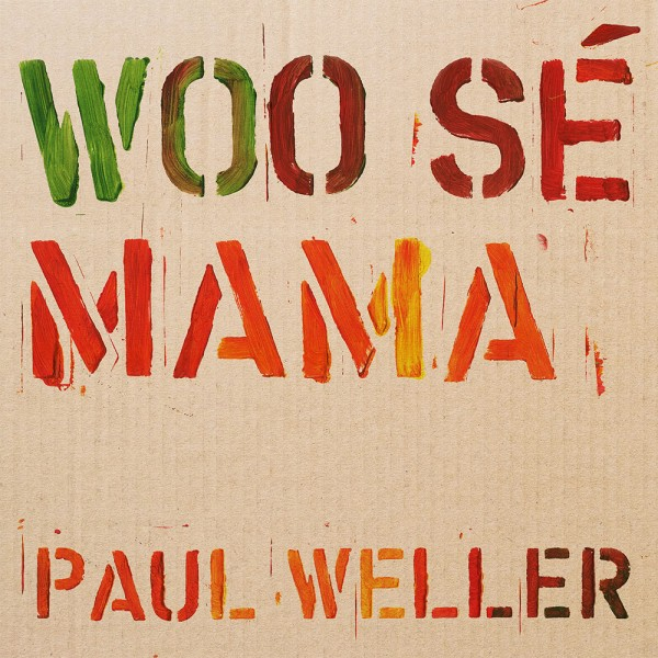 Paul Weller - Woo Sé Mama Vinyl - Paul Weller Store