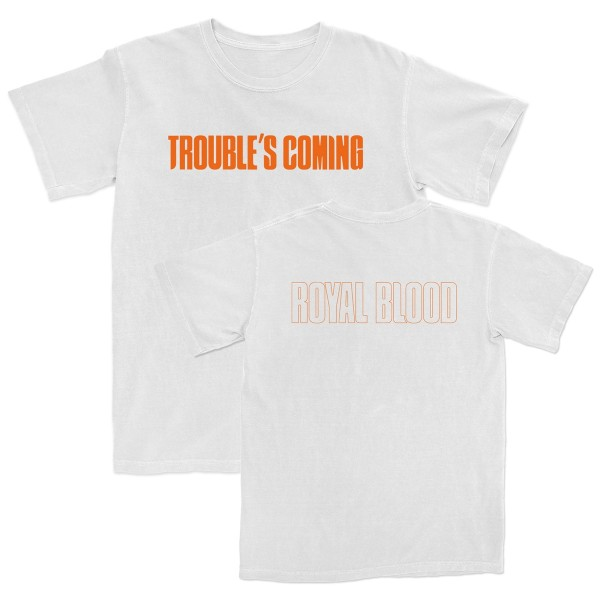 Trouble's Coming White T-Shirt