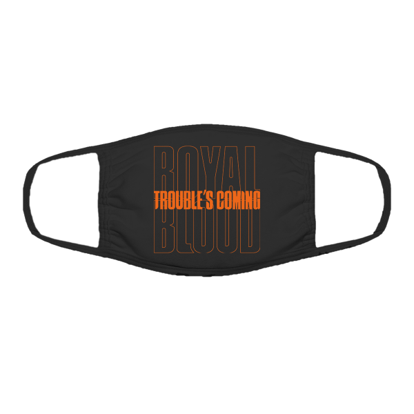 Trouble's Coming Face Mask - Royal Blood