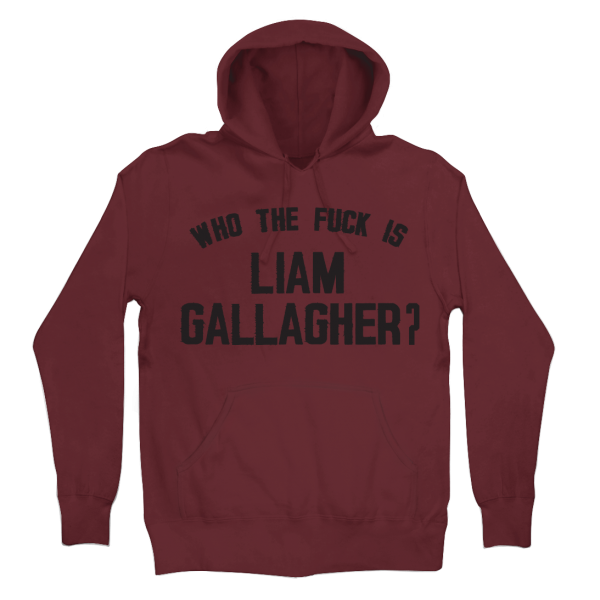 Liam Gallagher Store - Who The F Hoodie