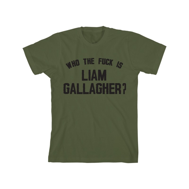 Who The Fuck Forest Green T-Shirt - Liam Gallagher Merch