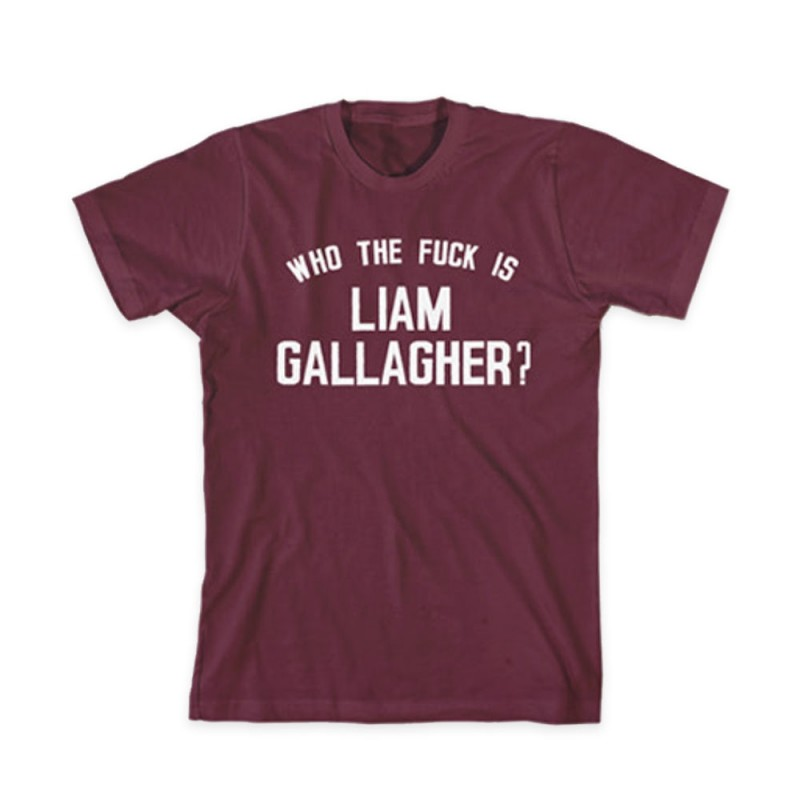 Who The Fuck Is Liam Gallagher Burgundy T-Shirt