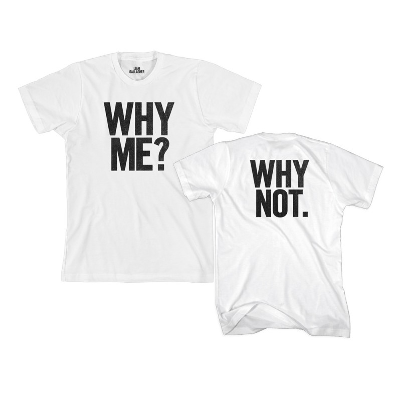 Why Me? Why Not. Limited Edition T-Shirt