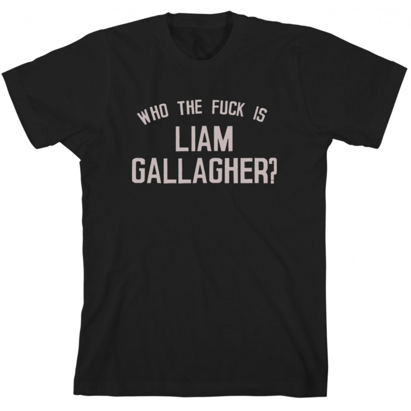 Who The Fuck Is Liam Gallagher