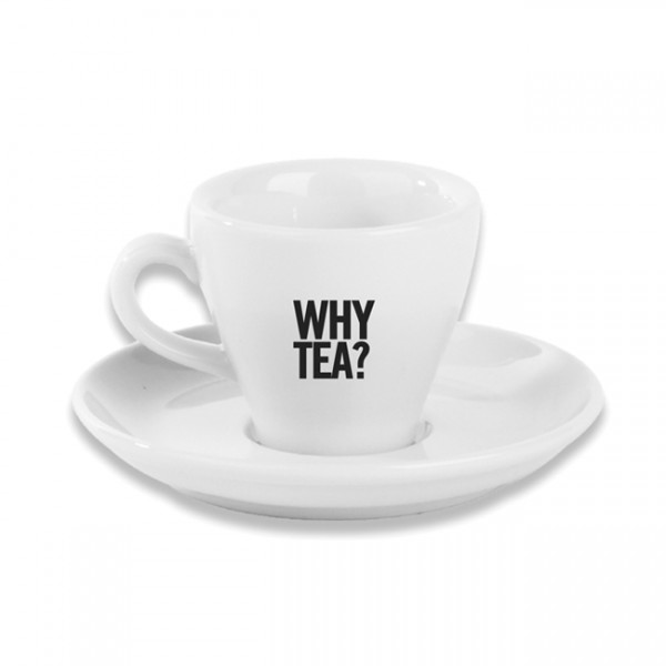 Why Tea? Why Not. Cup & Saucer 2