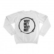 Why Me? Why Not. Drum Skin Crewneck Jumper