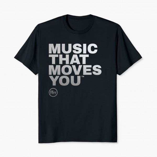 FFRR Music That Moves You T-Shirt