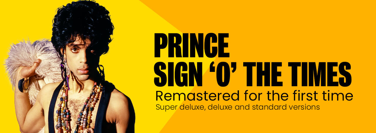 Prince - Sign 'o' the times Remastered. Super deluxe, deluxe and stanard versions avaiale