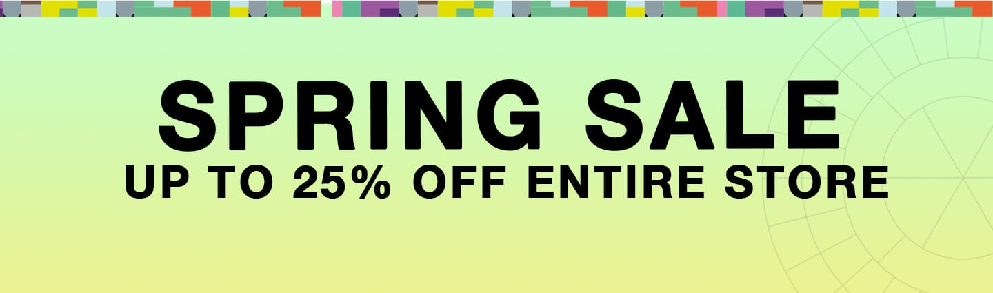 Spring Sale! up to 25% off entire store
