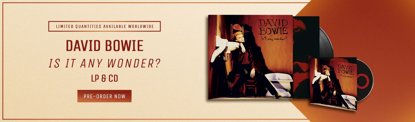 David Bowie - is it any wonder? CD & LP. Limited quantities available worldwide. Pre-order now.