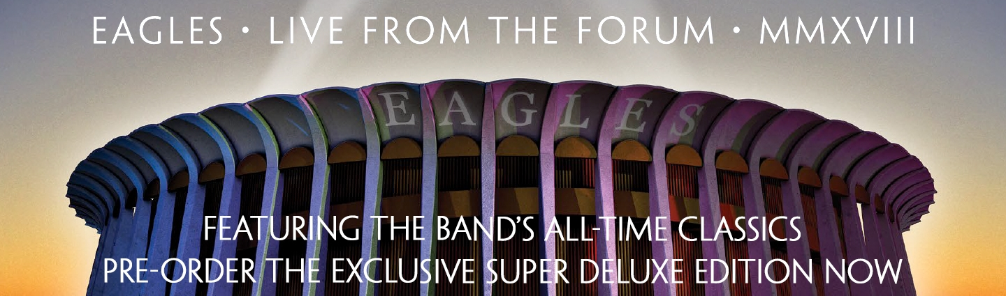 Eagles - Live from the Forum. Super deluxe edition available to preorder