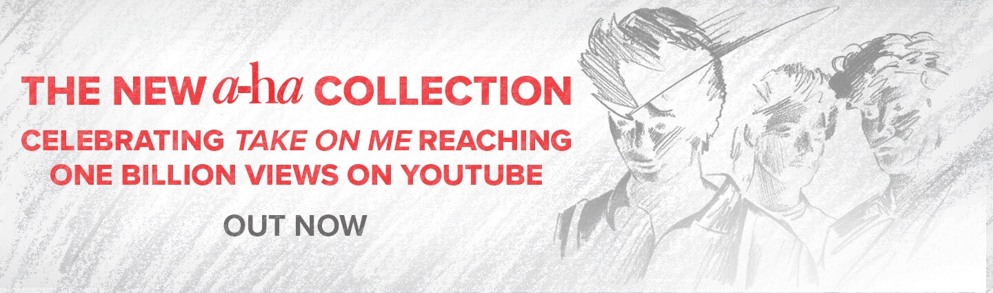 The new a-ha Collection - Celebrating TAKE ON ME reaching ONE BILLION views on YouTube. OUT NOW.